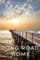 Long Road Home ebook by Maya Banks
