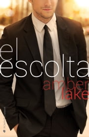 El escolta ebook by Amber Lake