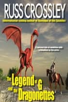The Legend of G and the Dragonettes ebook by Russ Crossley