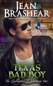Texas Bad Boy - The Gallaghers of Morning Star Book 3 ebook by Jean Brashear