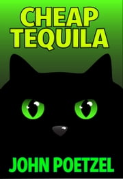 Cheap Tequila: A Funny Urban Fantasy ebook by John Poetzel
