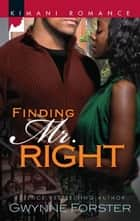 Finding Mr. Right ebook by Gwynne Forster