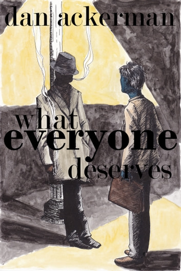 What Everyone Deserves ebook by Dan Ackerman