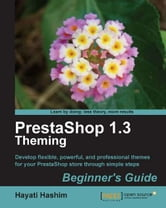 PrestaShop 1.3 Theming  Beginners Guide ebook by Hayati Hashim