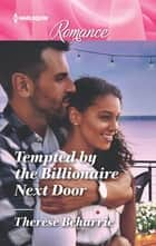 Tempted by the Billionaire Next Door ebook by Therese Beharrie