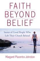 Faith Beyond Belief ebook by Margaret Placentra Johnston