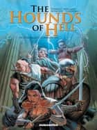 The Hounds of Hell #1 : The Eagle's Companions - The Eagle's Companions ebook by Philippe Thirault, Christian Højgaard, Drazen Kovacevic,...