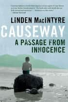 Causeway - A Passage from Innocence ebook by Linden MacIntyre