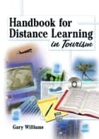 Handbook for Distance Learning in Tourism ebook by Kaye Sung Chon