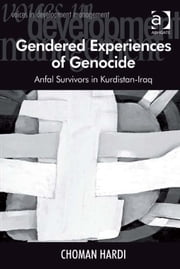 Gendered Experiences of Genocide - Anfal Survivors in Kurdistan-Iraq ebook by Dr Choman Hardi,Professor Margaret Grieco