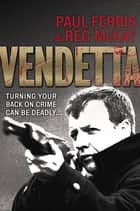 Vendetta ebook by Paul Ferris,Reg McKay