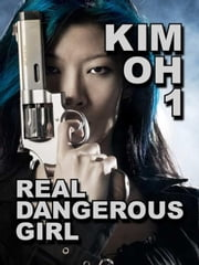 Real Dangerous Girl (The Kim Oh Suspense Thriller Series, Book 1) - K. W. Jeter Suspense & Thriller Books, #1 ebook by K. W. Jeter