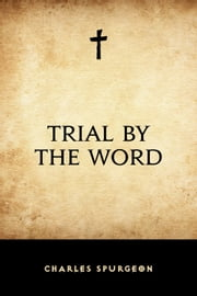 Trial by the Word ebook by Charles Spurgeon