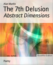 The 7th Delusion: Abstract Dimensions ebook by Alan Martin