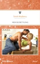 Her Secret Fling ebook by SARAH MAYBERRY