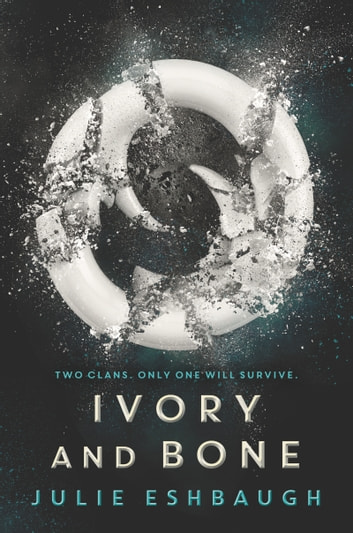 Ivory and Bone ebook by Julie Eshbaugh