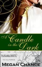 A Candle in the Dark ebook by Megan Chance