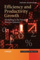 Efficiency and Productivity Growth ebook by Fotios Pasiouras
