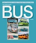 The Volkswagen Bus Book ebook by Malcolm Bobbitt