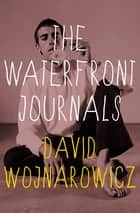 The Waterfront Journals ebook by