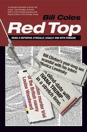 Red Top - Being a Reporter - Ethically, Legally and with Panache ebook by Bill Coles