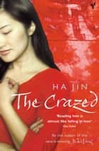 The Crazed ebook by Ha Jin