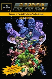 In a Galaxy Far, Far AwRy book 1: Serial Fiction Sideshow ebook by Liam Gibbs