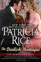 Devilish Montague - A Rebellious Sons Novel ebook by Patricia Rice