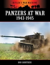 Panzers at War 1943-1945 ebook by Bob Carruthers