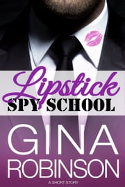 Lipstick Spy School ebook by Gina Robinson