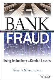 Bank Fraud - Using Technology to Combat Losses ebook by Revathi Subramanian