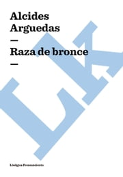 Raza de bronce ebook by Alcides Arguedas