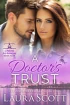 A Doctor's Trust ebook by Laura Scott