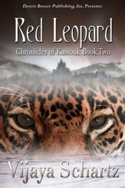 Red Leopard - The Chronicles of Kassouk ebook by Vijaya Schartz