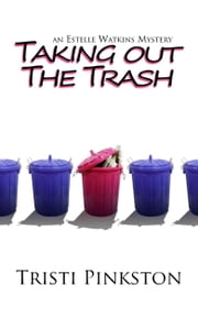 Taking Out the Trash ebook by Tristi Pinkston