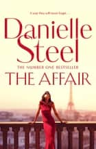 The Affair ebook by Danielle Steel