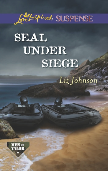 SEAL Under Siege ebook by Liz Johnson