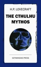 The Cthulhu Mythos ebook by H. P. Lovecraft