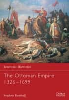The Ottoman Empire 1326–1699 ebook by Dr Stephen Turnbull