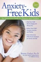 Anxiety-Free Kids - An Interactive Guide for Parents and Children ebook by
