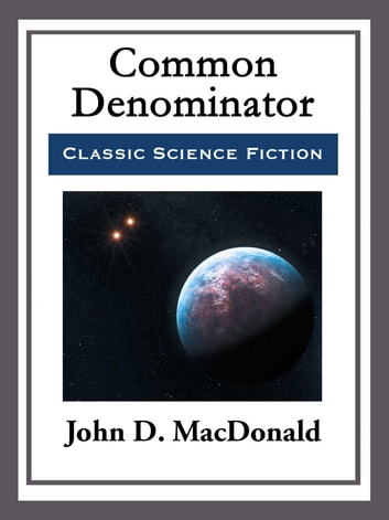 Common Denominator ebook by John D. MacDonald