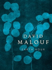 Earth Hour ebook by David Malouf