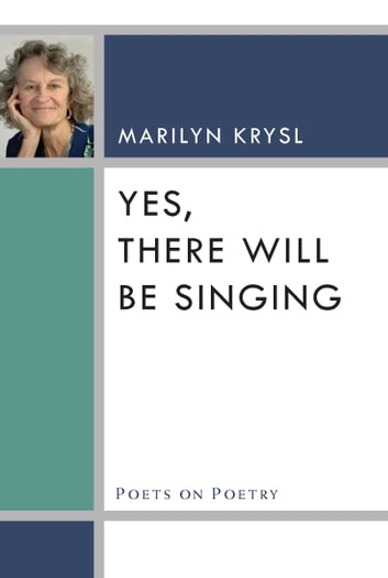 Yes, There Will Be Singing ebook by Marilyn Krysl