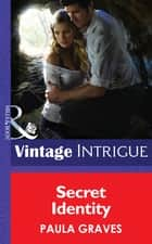 Secret Identity (Mills & Boon Intrigue) (Cooper Security, Book 1) ebook by Paula Graves