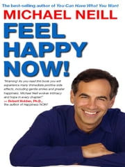 Feel Happy Now! ebook by Michael Neill