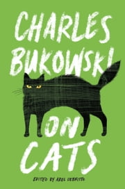 On Cats ebook by Charles Bukowski