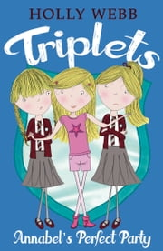 Triplets 2: Annabel's Perfect Party ebook by Holly Webb