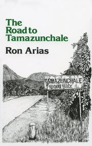 The Road to Tamazunchale ebook by Ron Arias,Eliud Martínez,Ernestina N. Eger