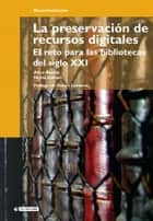 La preservación de recursos digitales ebook by Alice KeeferRiva, Núria GallartMarsillas