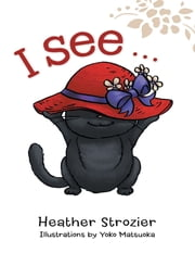 I See … ebook by Heather Strozier, Yoko Matsuoka